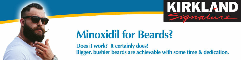 Minoxidil for Beards - Bigger bushier beards with Minoxidil Topical Liquid